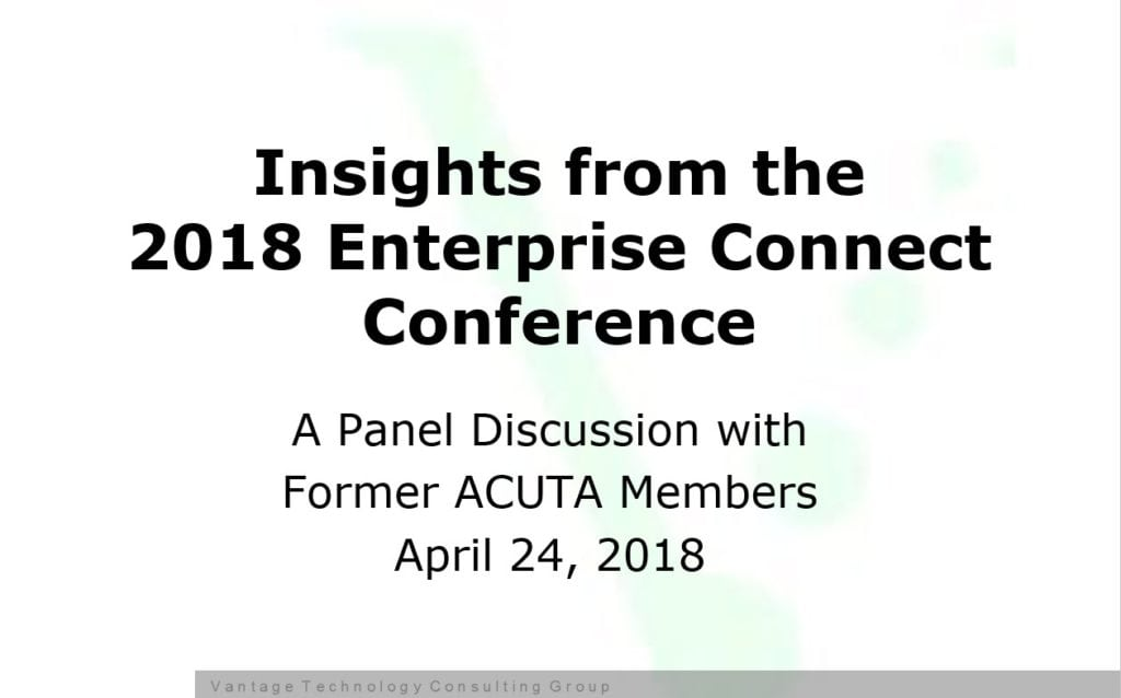 Insights from the 2018 Enterprise Connect Conference with Former ACUTA Members