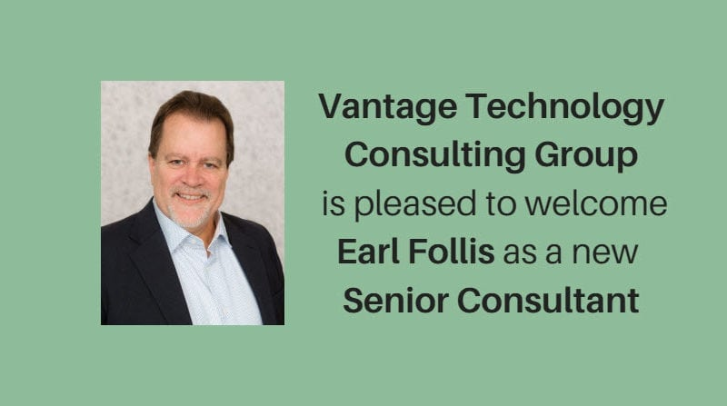 Vantage Technology Consulting Group Welcomes Earl Follis