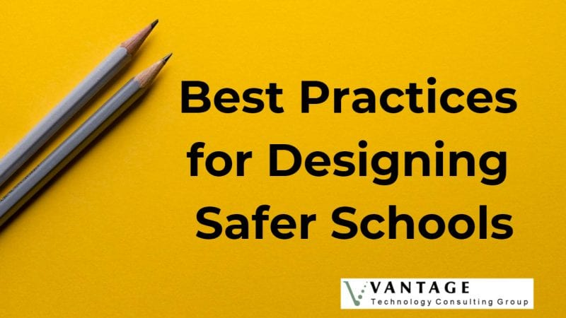 Vantage Best Practices for Designing Safer Schools