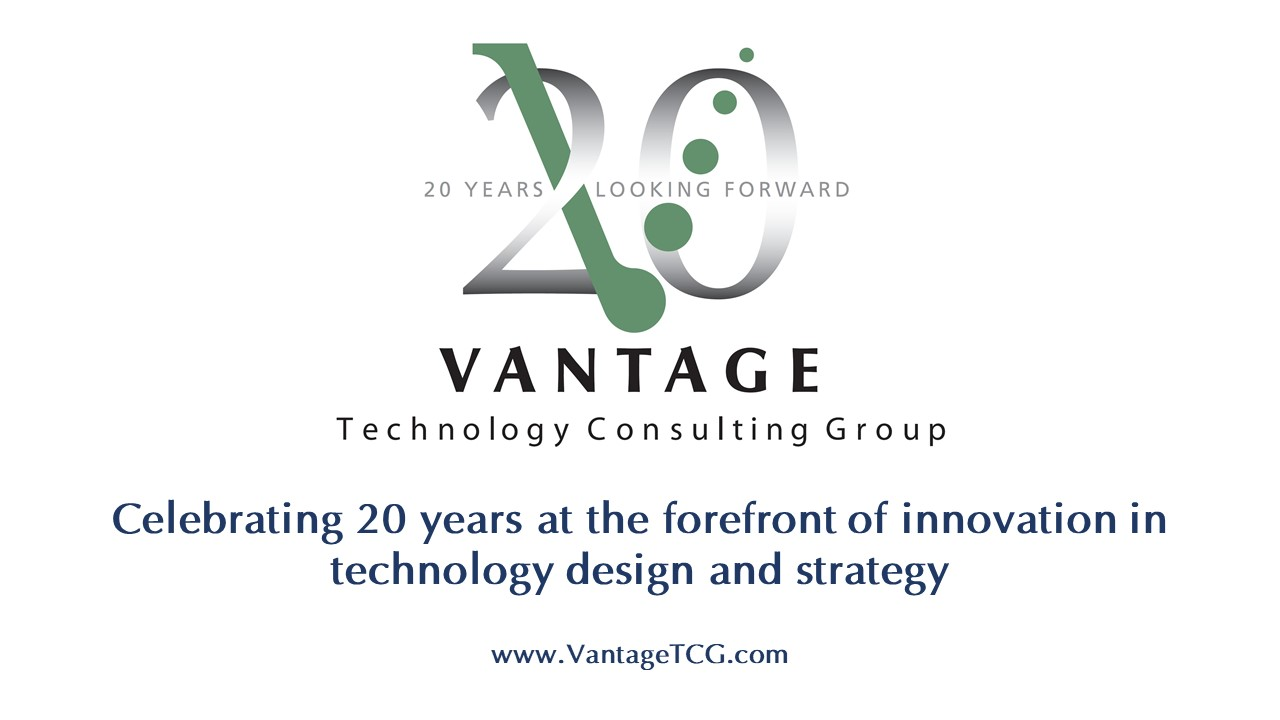 Vantage 20th Anniversary logo. 20 years looking forward. Vantage Technology Consulting Group. Celebrating 20 years at the forefront of innovation in technology design and strategy. www.vantagetcg.com